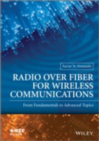 Radio over Fiber for Wireless Communications: From Fundamentals to Advanced Topics