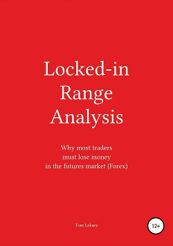 Locked-in Range Analysis: Why most traders must lose money in the futures market (Forex)
